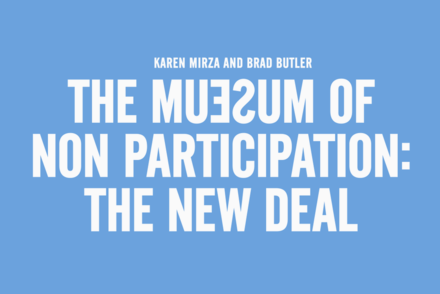 The Museum of Non Participation: The New Deal